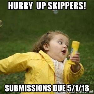 Little girl running away - Hurry  up Skippers! Submissions due 5/1/18