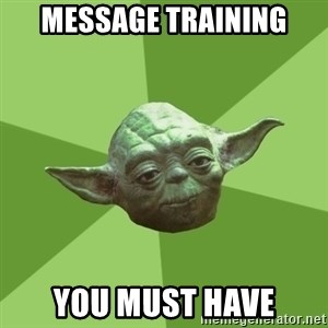 Advice Yoda Gives - Message Training you must have