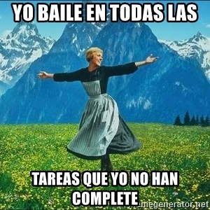 Look at all the things - Yo baile en todas las  tareas que yo no han complete