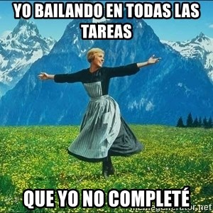 Look at all the things - Yo bailando en todas las tareas   que yo no completé