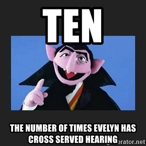 The Count from Sesame Street - TEN THE NUMBER OF TIMES EVELYN HAS CROSS SERVED HEARING