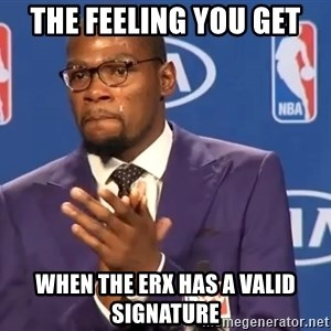 KD you the real mvp f - The feeling you get When the erx has a valid signature