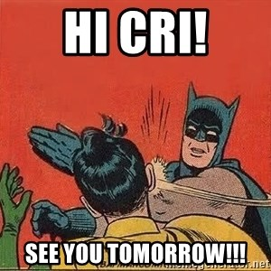 batman slap robin - Hi Cri! See you tomorrow!!!