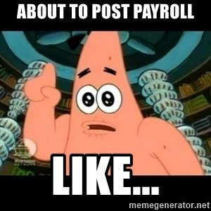 ugly barnacle patrick - About to post Payroll Like...