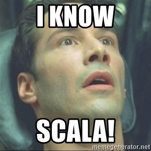 i know kung fu - i know scala!