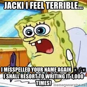 Spongebob What I Learned In Boating School Is - Jacki I Feel terrible... I misspelled your name again  🤦‍♂️ I shall resort to writing it 1,000 times!