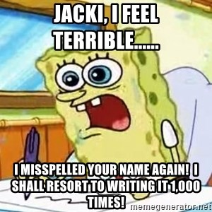 Spongebob What I Learned In Boating School Is - Jacki, I feel terrible...... I misspelled your name again!  I shall resort to writing it 1,000 times!