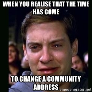 crying peter parker - When you realise that the time has come To change a community address