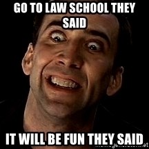 face off - Go to law school they said It will be fun they said
