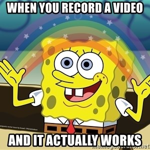 spongebob rainbow - when you record a video  and it actually works