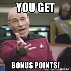 Captain Picard - You get bonus points!