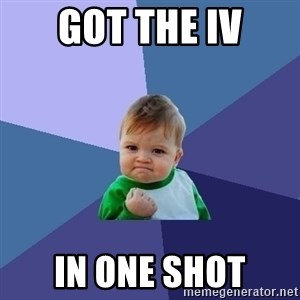 Success Kid - Got the IV In one shot