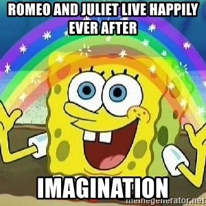 Imagination - romeo and juliet live happily ever after imagination