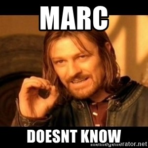 Does not simply walk into mordor Boromir  - Marc doesnt know