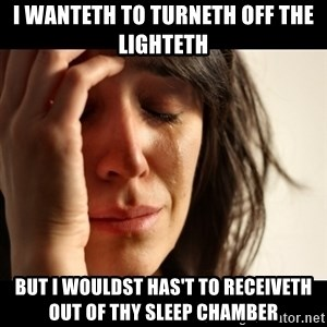 crying girl sad - I wanteth to turneth off the lighteth  but i wouldst has't to receiveth out of thy sleep chamber