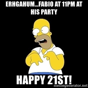 look-marge - erhgahum...Fabio at 11pm at his party Happy 21st!