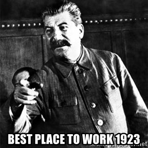 Joseph Stalin - Best place to work 1923