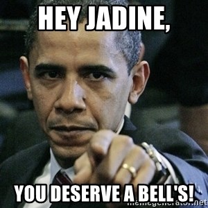 Pissed off Obama - Hey Jadine, You DESERVE A BELL'S!