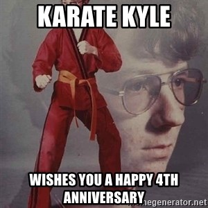 PTSD Karate Kyle - Karate Kyle Wishes You a Happy 4th Anniversary