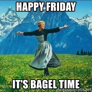 Look at all the things - happy friday it's bagel time