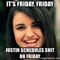 Friday Derp - It's Friday, Friday Justin Schedules Shit               on Friday