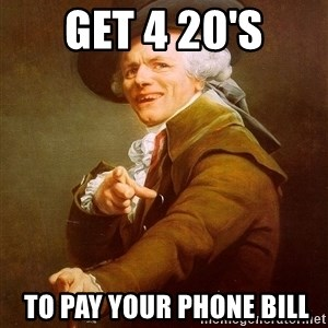 Joseph Ducreux - GET 4 20'S  TO PAY YOUR PHONE BILL