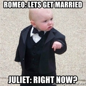 Mafia Baby - Romeo: lets get married Juliet: right now?