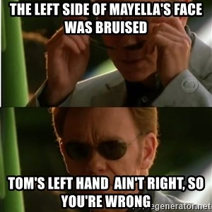 Csi - The Left Side of Mayella's face was bruised Tom's Left Hand  Ain't Right, So You're Wrong