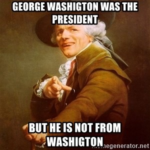 Joseph Ducreux - george washigton was the president but he is not from washigton
