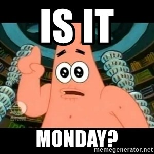 ugly barnacle patrick - IS IT  MONDAY?