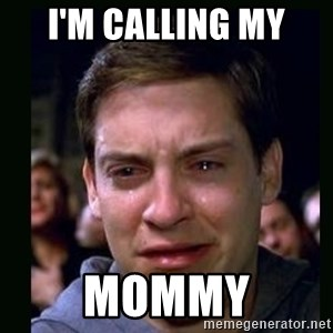 crying peter parker - I'm Calling My Mommy