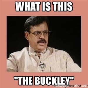 """Indian father...  - What is this """"The Buckley"""""""