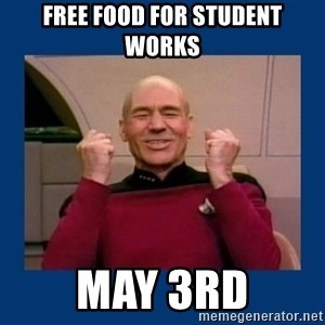 Captain Picard So Much Win! - Free Food for student works May 3rd