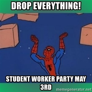 60's spiderman - Drop everything! Student Worker Party May 3rd