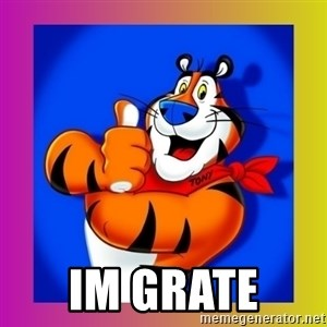 Tony The Tiger - im grate