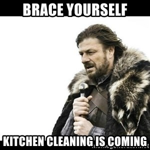 Winter is Coming - Brace yourself Kitchen cleaning is coming