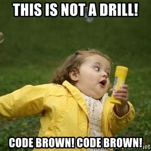 Little girl running away - This is not a drill! Code brown! Code Brown!