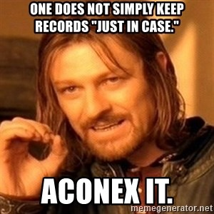 """One Does Not Simply - one does not simply keep records """"just in case."""" Aconex it."""