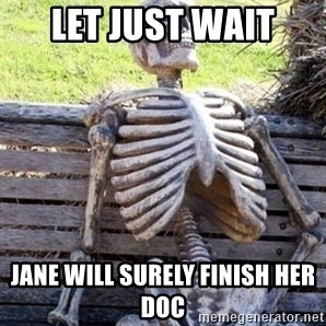 Waiting For Op - let just wait jane will surely finish her doc
