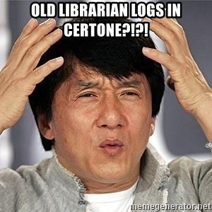 Confused Jackie Chan - OLD LIBRARIAN LOGS IN CERTONE?!?!