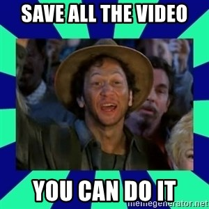 You can do it! - Save all the video YOU CAN DO IT