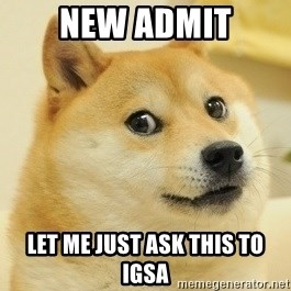 Dogeeeee - NEW ADMIT Let me just ask this to IGSA