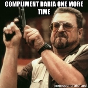 Walter Sobchak with gun - Compliment Daria one more time