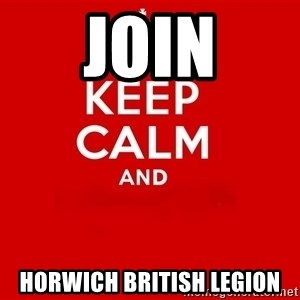 Keep Calm 2 - join HORWICH BRITISH LEGION