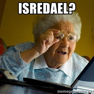 Internet Grandma Surprise - Isredael?