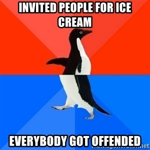 Socially Awesome Awkward Penguin - Invited people for ice cream everybody got offended