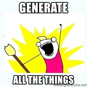 All the things - GENERATE All the things