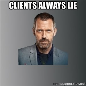 Dr. house - clients always lie