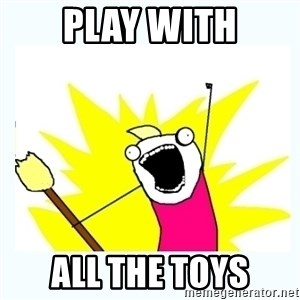 All the things - Play with All the toys