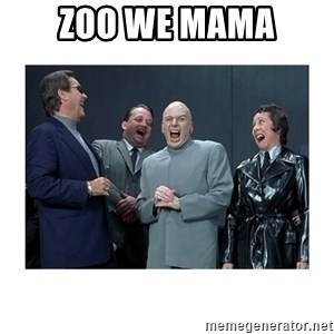 Dr. Evil Laughing - zoo we mama